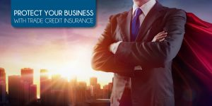 5 Reasons why your business needs trade credit insurance in 2019